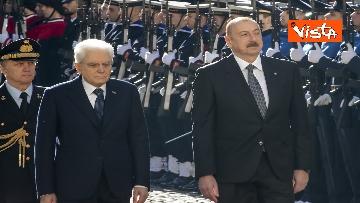 7 - Mattarella riceve il Presidente della Repubblica dell'Azerbaigian Ilham Aliyev, le immagini